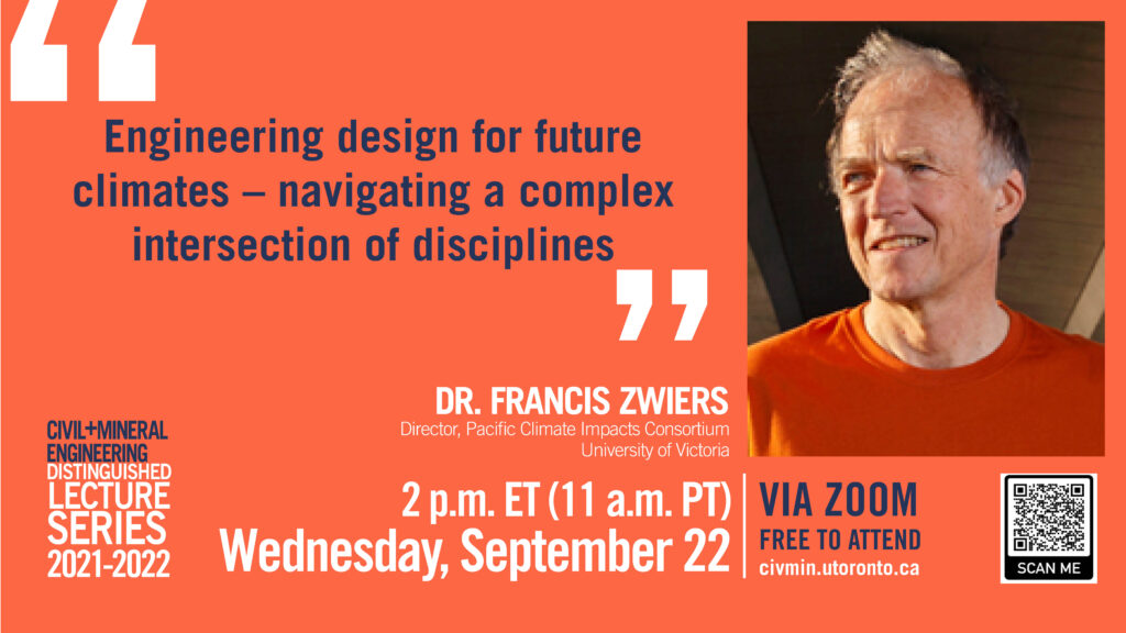 Distinguished Lecture by Prof. Francis Zwiers - Engineering design for future climates – navigating a complex intersection of disciplines